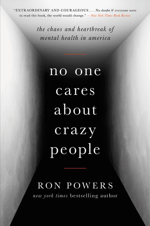 No One Cares About Crazy People By Ron Powers Hachette Books