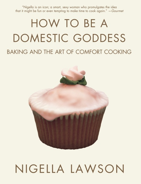How To Be A Domestic Goddess By Nigella Lawson Hachette Books