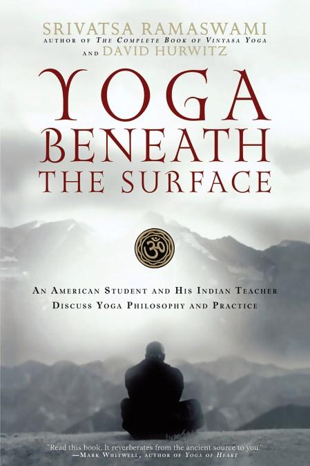 Yoga Beneath The Surface By Srivatsa Ramaswami Hachette Books