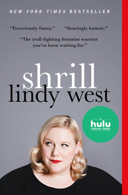 Shrill by Lindy West | Hachette Book Group | Hachette Books